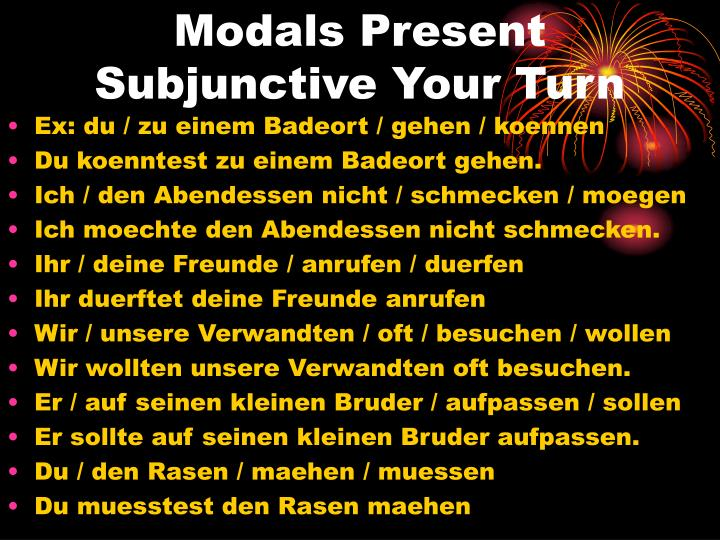 Modals Present Subjunctive Your Turn