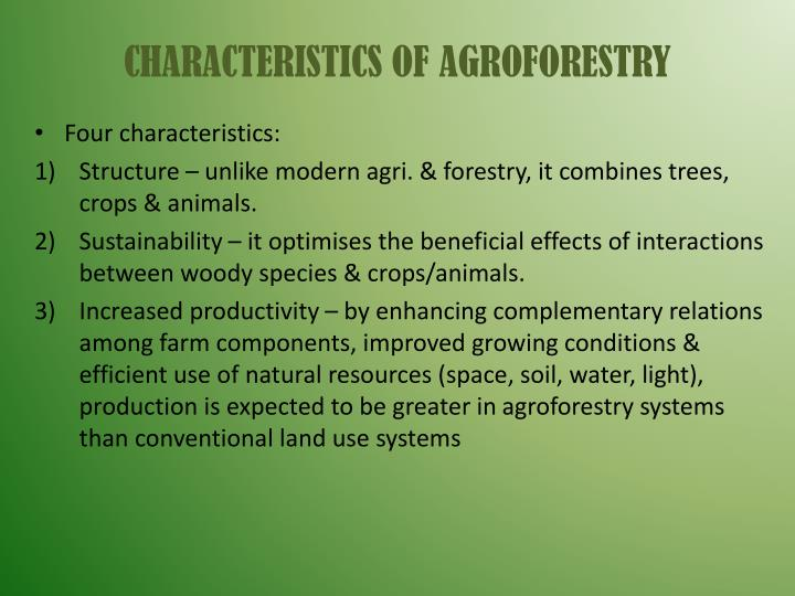 CHARACTERISTICS OF AGROFORESTRY