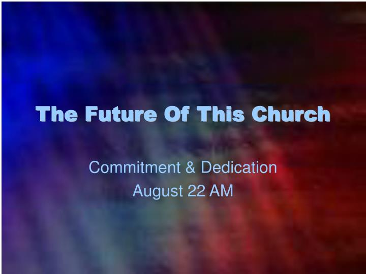 the future of this church n.