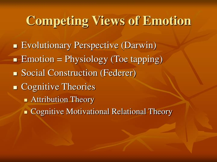 Competing Views of Emotion