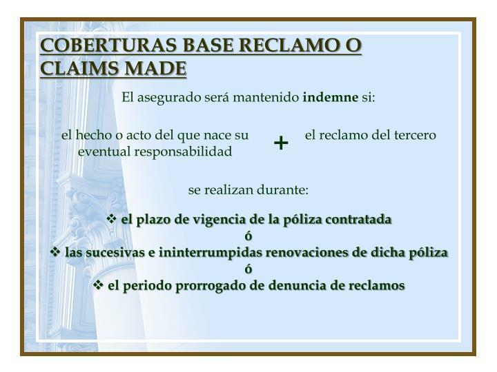 COBERTURAS BASE RECLAMO O CLAIMS MADE