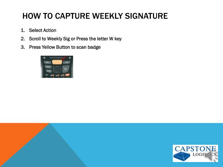 How to capture weekly signature