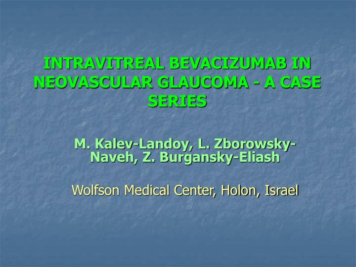 intravitreal bevacizumab in neovascular glaucoma a case series n.