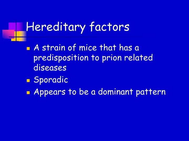 Hereditary factors