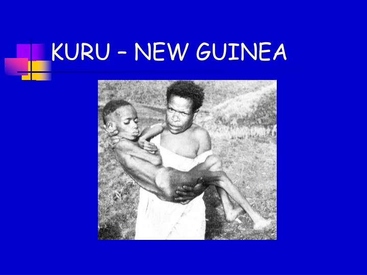 KURU – NEW GUINEA