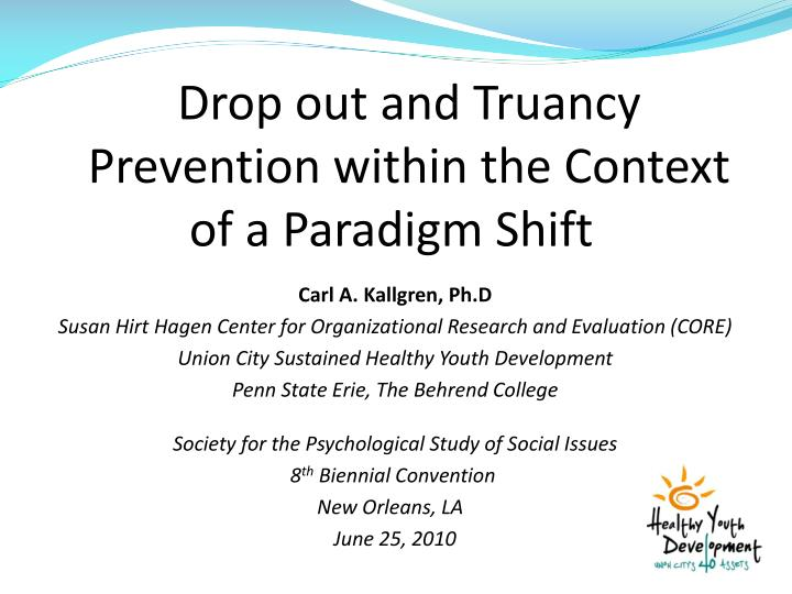 Drop out and Truancy Prevention within the Context of a Paradigm Shift