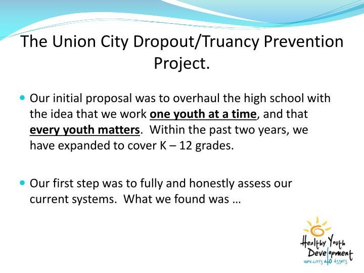 The Union City Dropout/Truancy Prevention Project.