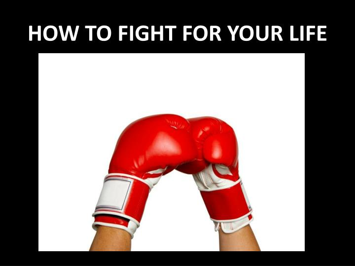 how to fight for your life n.
