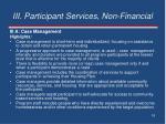 iii participant services non financial