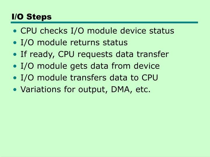 I/O Steps