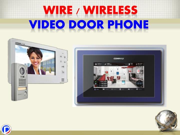 Wire / wireless