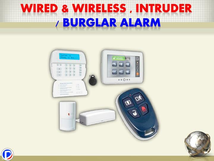 Wired & wireless , Intruder