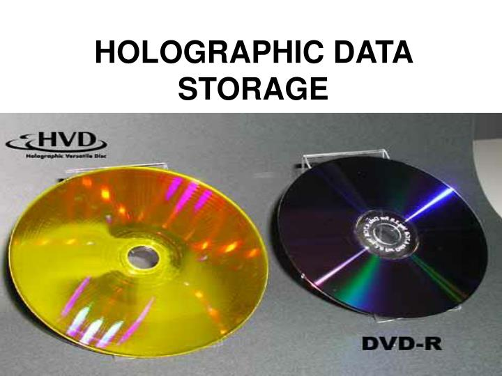 holographic storage Holographic data storage systems lambertus hesselink, sergei s orlov, and matthew c bashaw invited paper in this paper, we discuss fundamental issues underlying holo.