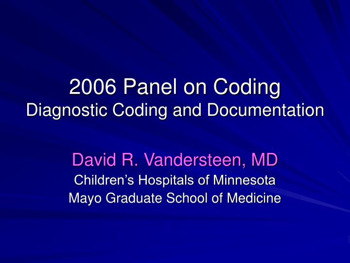 2006 panel on coding diagnostic coding and documentation n.