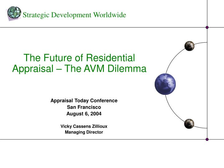 appraisal today conference san francisco august 6 2004 vicky cassens zillioux managing director n.