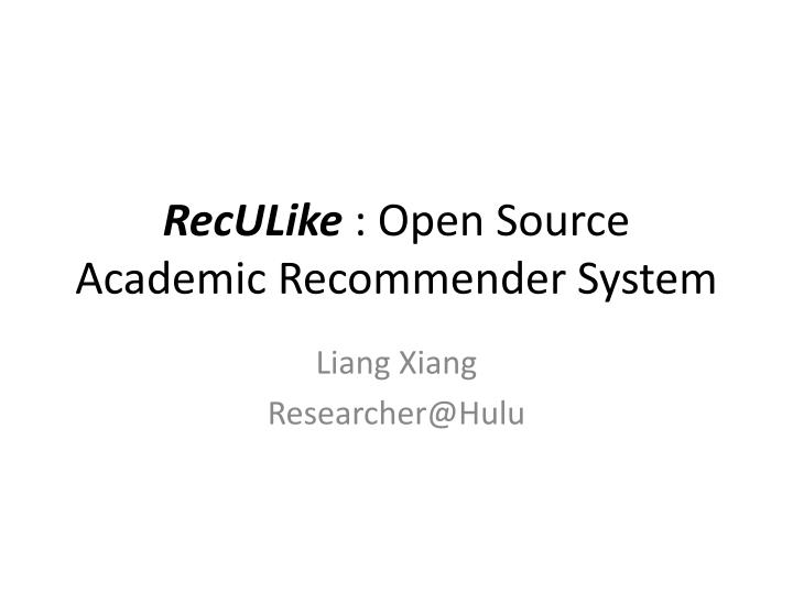 reculike open source academic recommender system n.