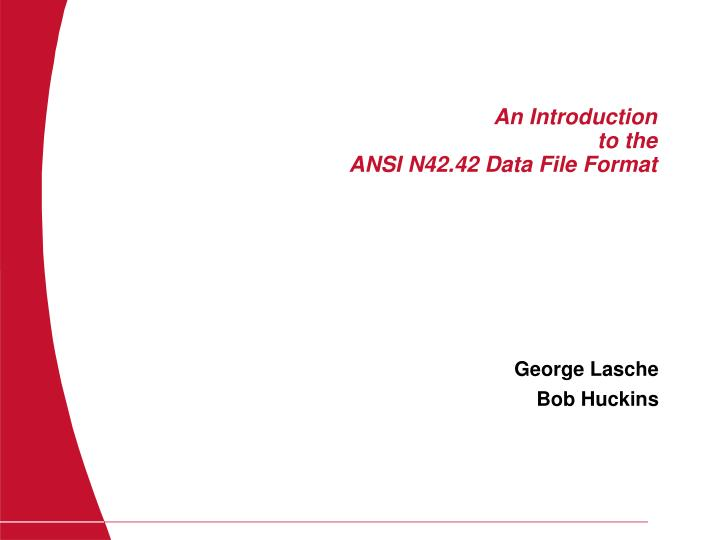 An introduction to the ansi n42 42 data file format