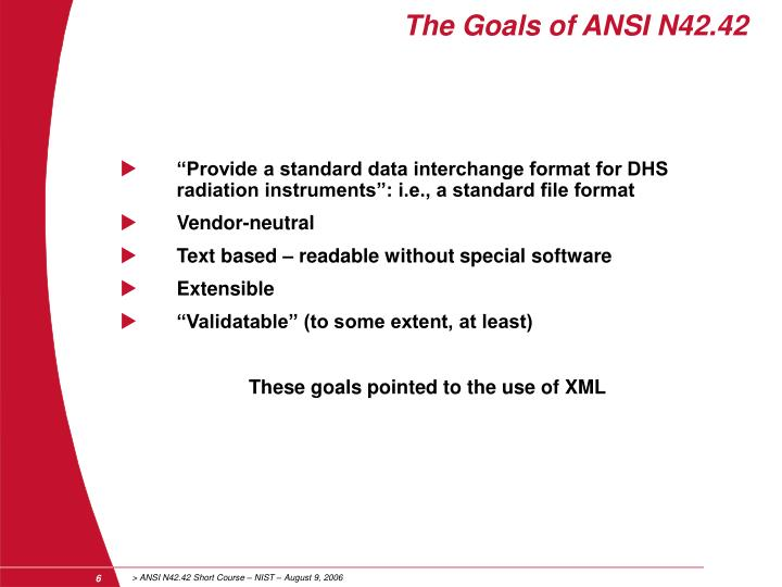 The Goals of ANSI N42.42