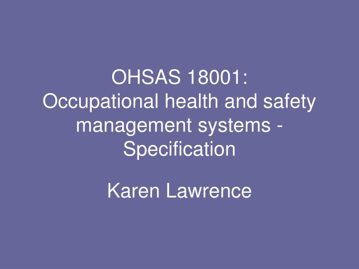 PPT - OHSAS 18001: Occupational health and safety ...