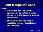 300 ft riparian zone