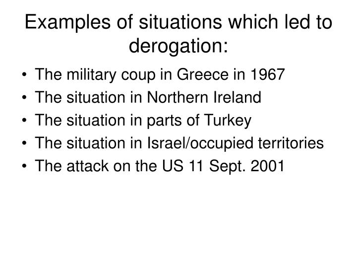 Examples of situations which led to derogation: