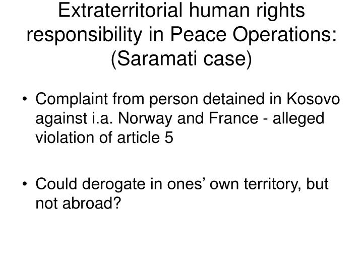 Extraterritorial human rights responsibility in Peace Operations: (Saramati case)
