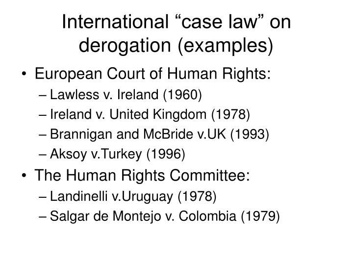 "International ""case law"" on derogation (examples)"