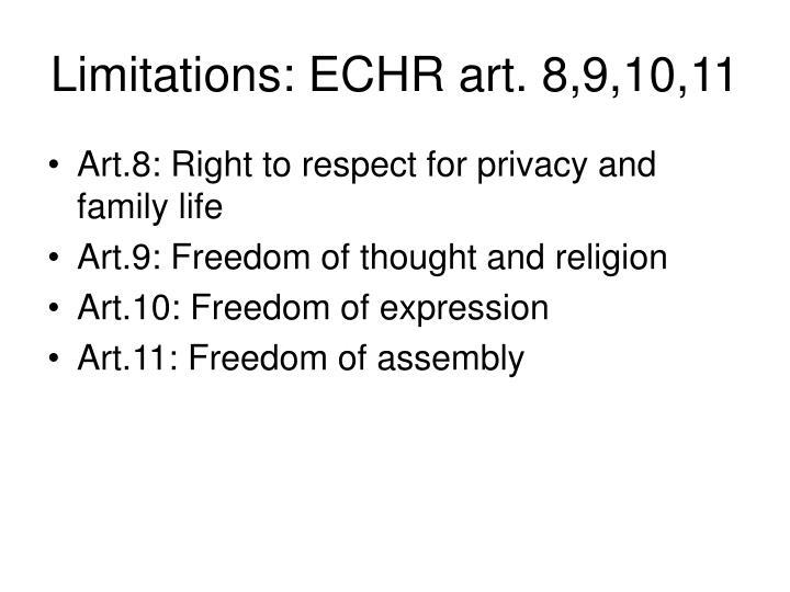 Limitations: ECHR art. 8,9,10,11