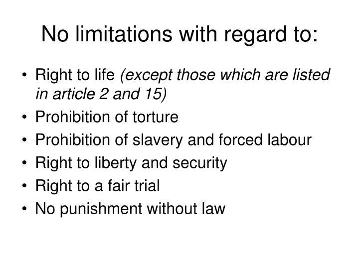 No limitations with regard to: