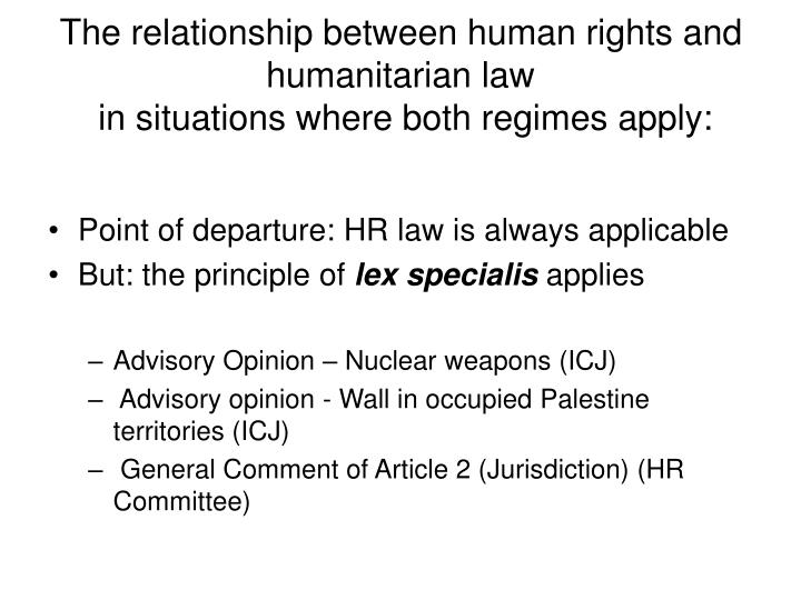 The relationship between human rights and humanitarian law