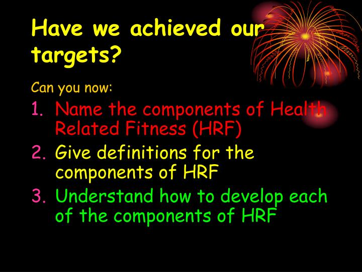 Have we achieved our targets?