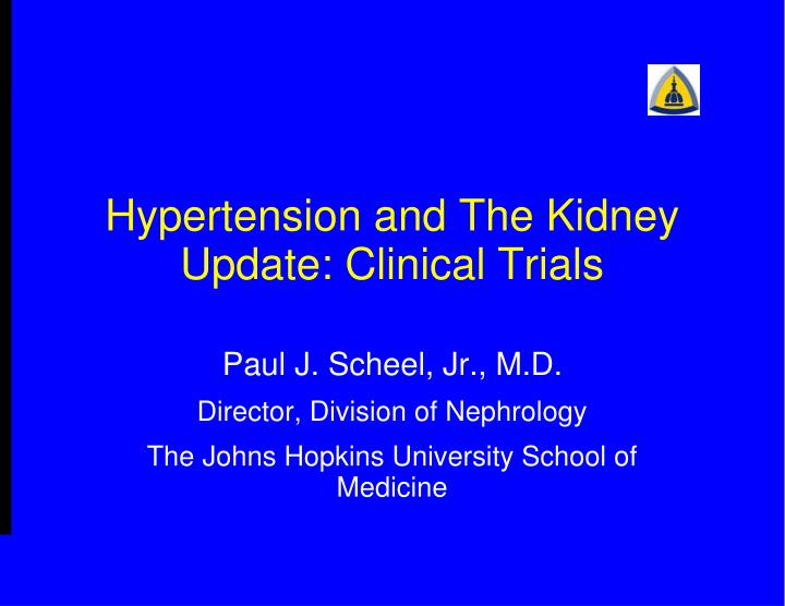 PPT - Hypertension and The Kidney Update: Clinical Trials PowerPoint