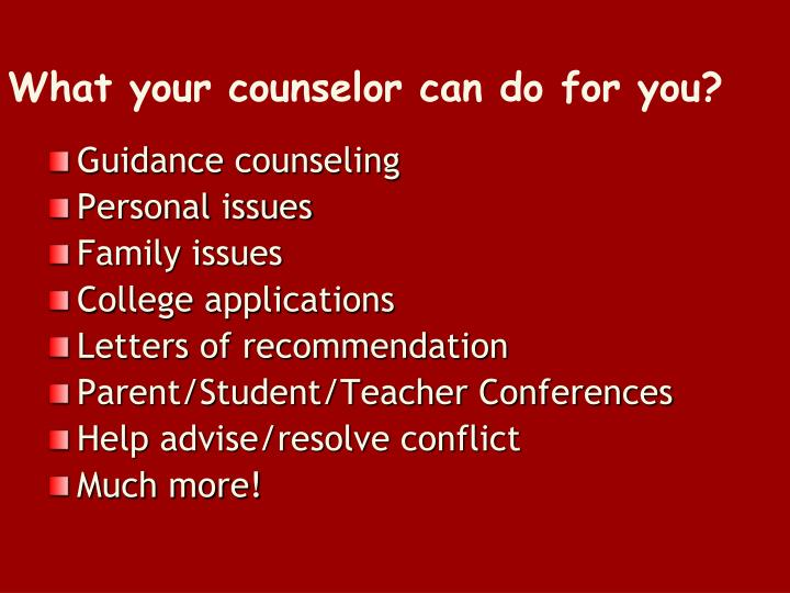 What your counselor can do for you?