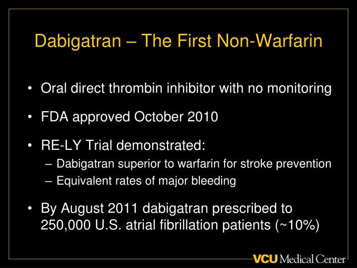 Dabigatran – The First Non-Warfarin
