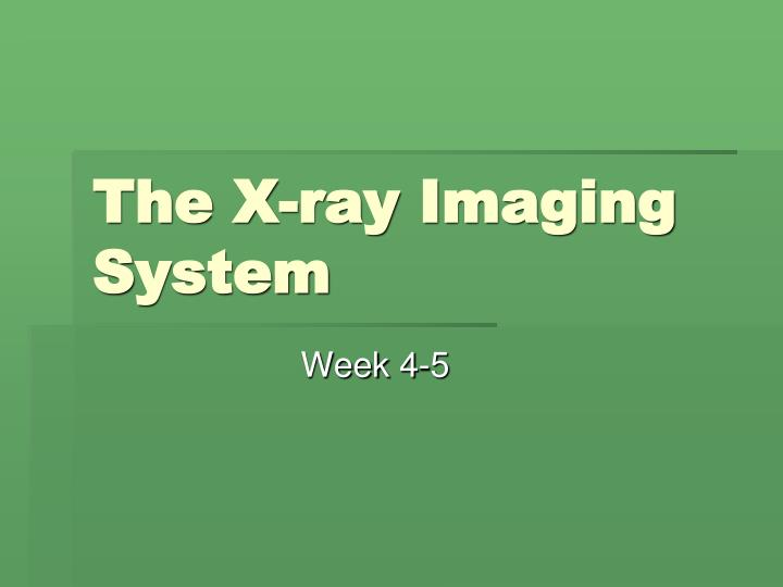 the x ray i maging s ystem n.