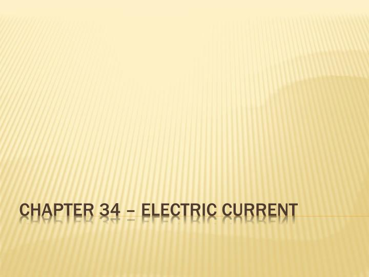 Chapter 34 electric current