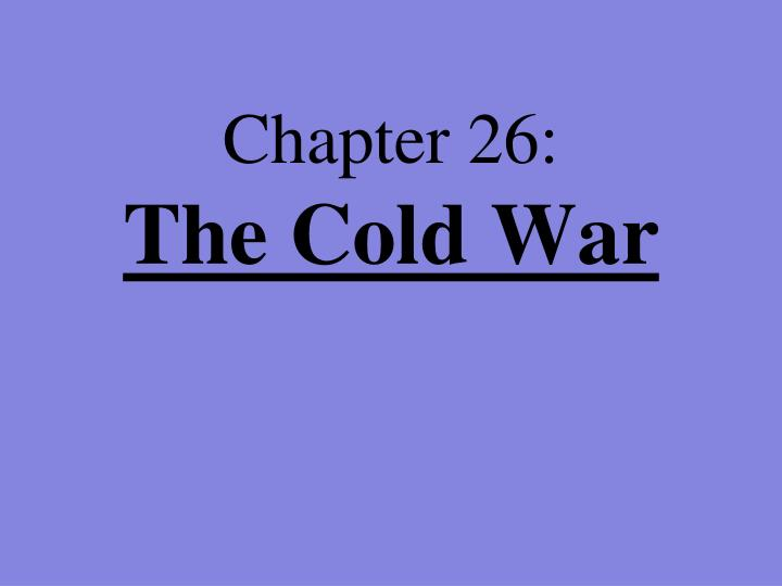 chapter 26 the cold war n.