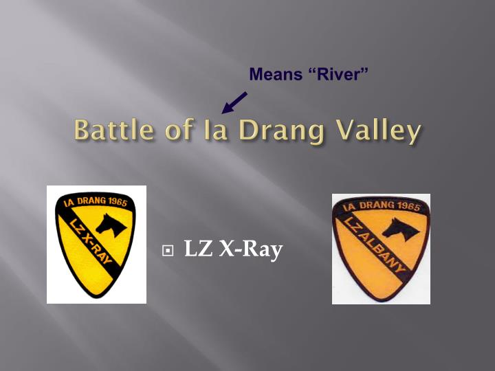 PPT - Battle of Ia Drang Valley PowerPoint Presentation - ID