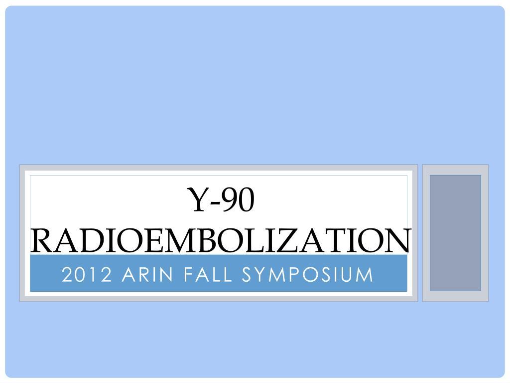 Ppt Y 90 Radioembolization Powerpoint Presentation Free Download Id 6591905