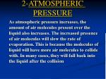 2 atmospheric pressure