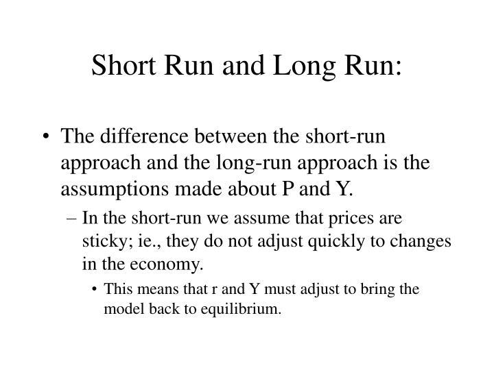 Short Run and Long Run: