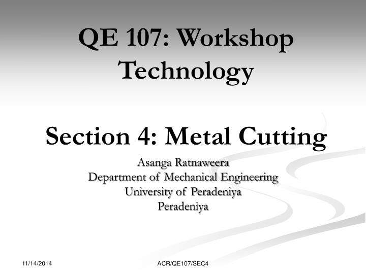 PPT - QE 107: Workshop Technology Section 4: Metal Cutting