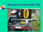 moving forward with oq