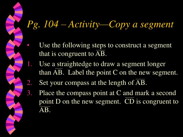 Pg. 104 – Activity—Copy a segment