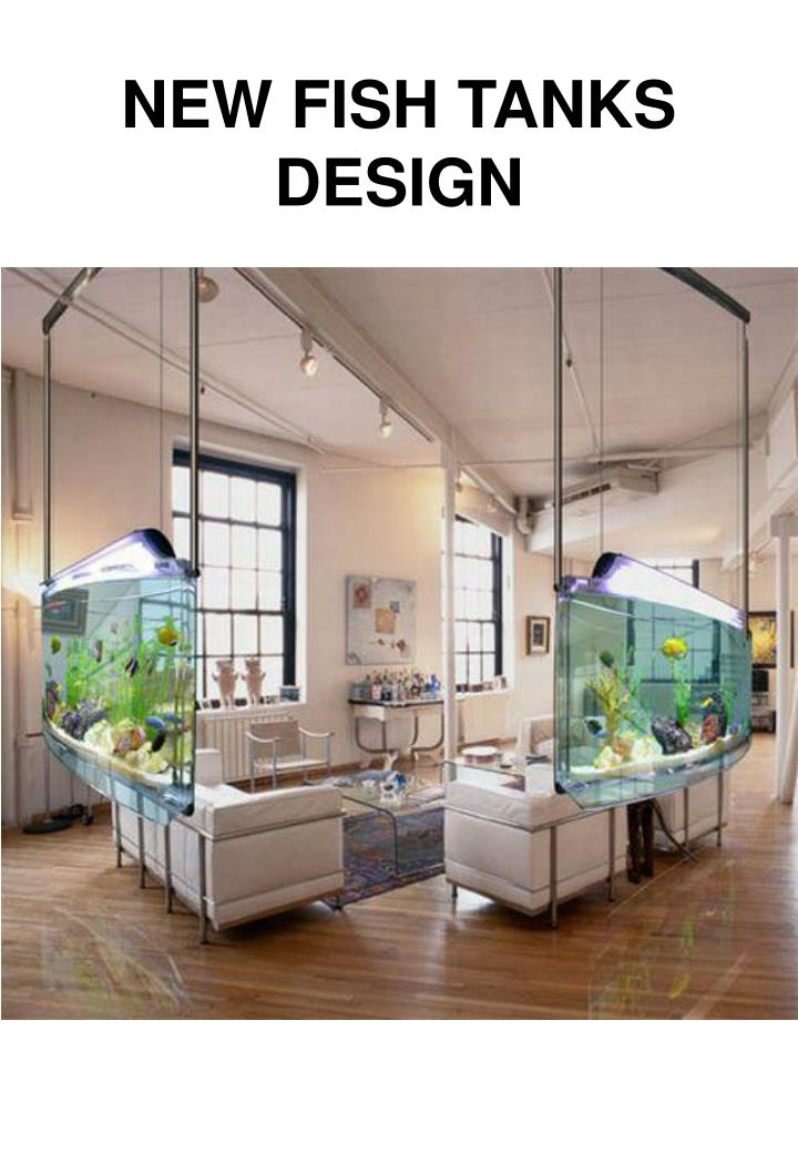 NEW FISH TANKS DESIGN