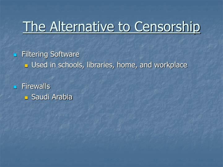 The Alternative to Censorship