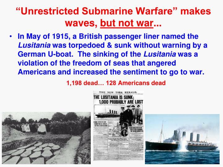 """Unrestricted Submarine Warfare"" makes waves,"