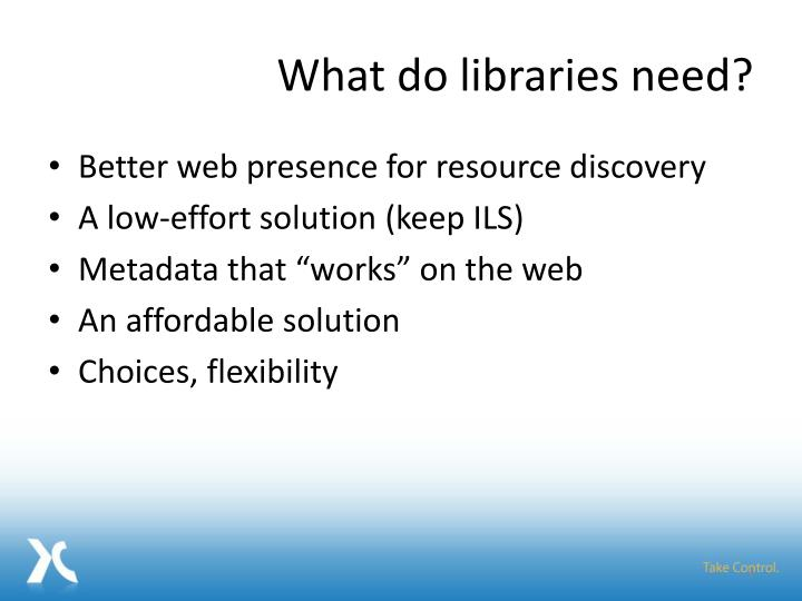 What do libraries need