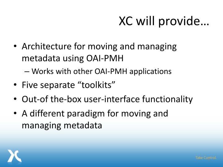 XC will provide…