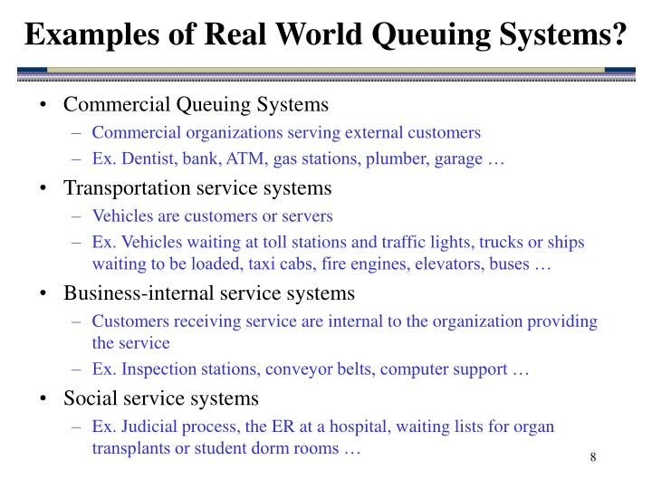 Examples of Real World Queuing Systems?